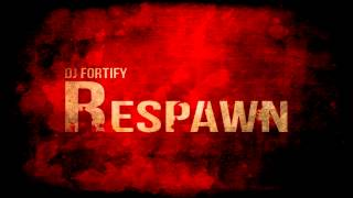 DJ Fortify - Respawn