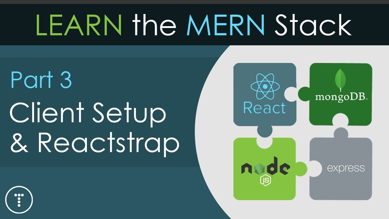 Learn The MERN Stack [3] - Client Setup & Reactstrap - Video