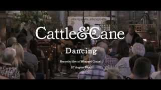 Cattle & Cane - Dancing (Live at Wynyard Hall)