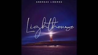 NEW SONG : Andreas Liberos - LIGHTHOUSE
