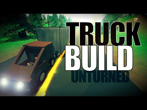 How to Build a Truck - Car Build Series #3 - Unturned 3.14.5.0