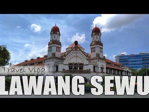 TRAVEL VLOG 01 : LAWANG SEWU - SEMARANG
