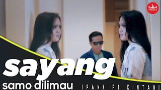 Ipank Feat Kintani - Sayang Samo Dilimau [Official Music Video] Album Minang Exclusive