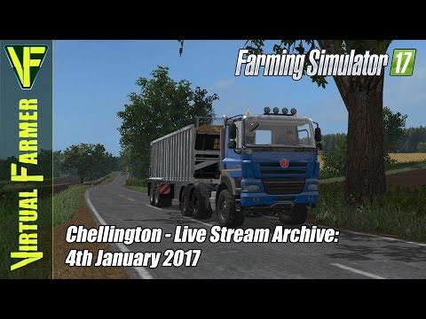 Farming Simulator 17 - Chellington - Live Stream Archive: 4th January 2017