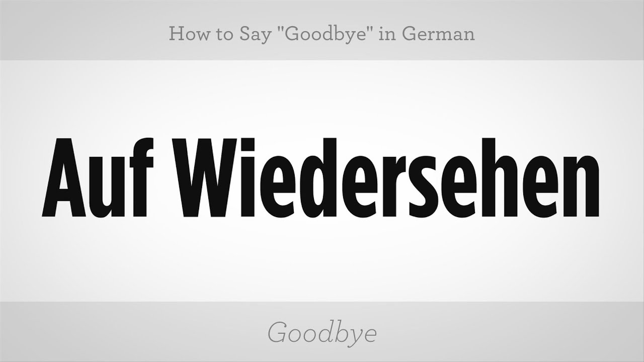How to say goodbye in german german lessons youtube how to say goodbye in german german lessons m4hsunfo