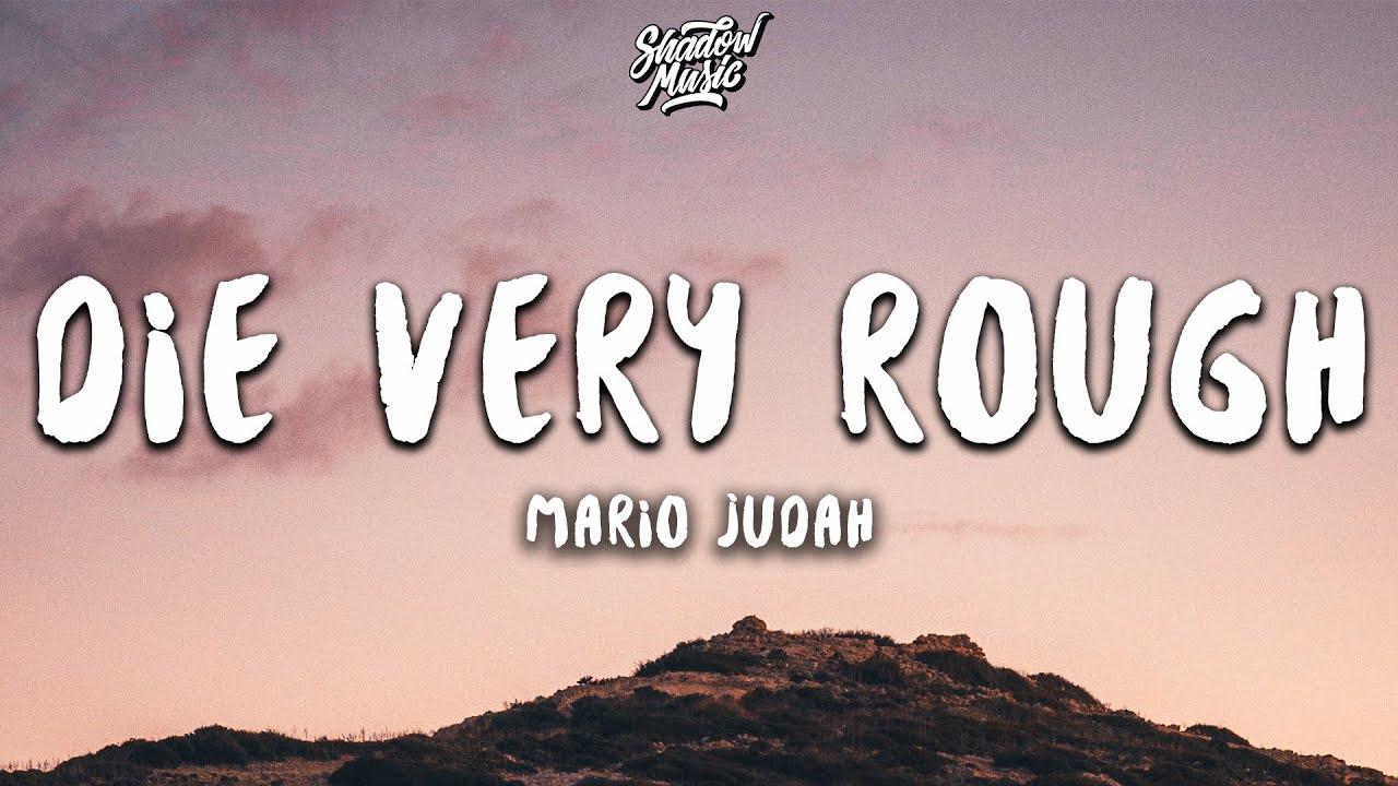 Download Mario Judah - Die Very Rough (Lyrics)