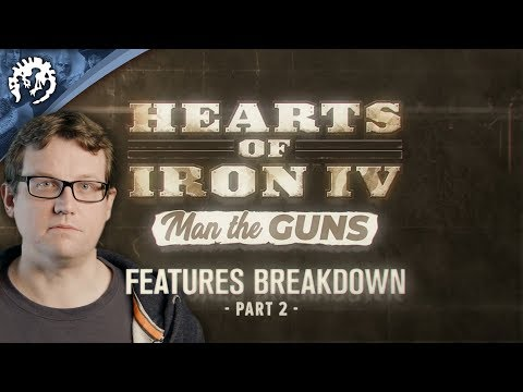 Hearts of Iron IV: Man the Guns - Features Breakdown, ep.2