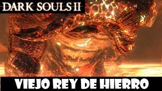 Dark Souls 2 guia: VIEJO REY DE HIERRO || Trucos para matar a este jefe con guerrero || Episodio 46