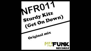 Sturdy Kitz - Get On Down (Original Mix) [NuFunk Records]