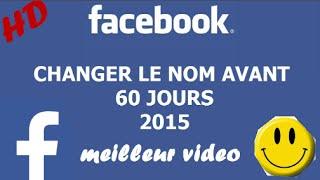 Comment changer le nom sur facebook avant 60 jours OCTOBRE 2015 100%