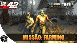7 Days To Die - Missão: Farming #42