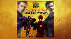 Youss45  Ft Morphine  (Magneto & The flash) Ra9m 16