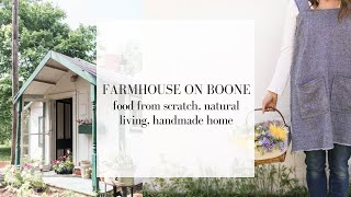 FARMHOUSE ON BOONE CHANNEL TRAILER | Food from Scratch, Natural Living and a Handmade Home