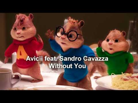 Alvin and the Chipmunks - Without You (Avicii ft. Sandro Cavazza)