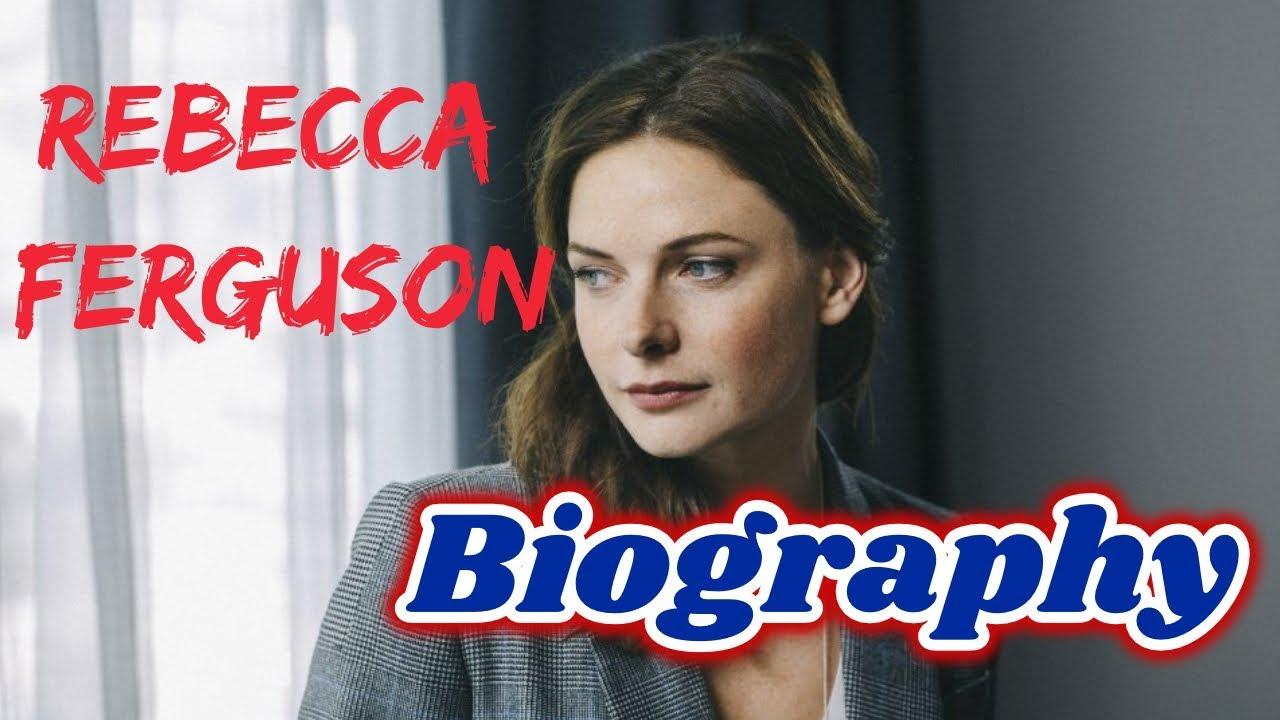 Rebecca Ferguson Biogr...