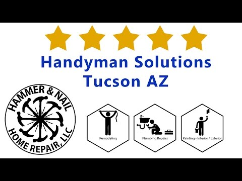 Handyman Solutions Tucson AZ - Hammer and Nail Home Repair Arizona
