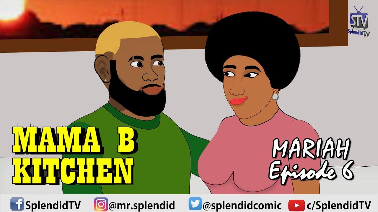Download MAMA B KITCHEN; MARIAH EP 6 (Splendid TV) (Splendid Cartoon)
