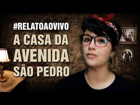 A Casa da Avenida São Pedro #RelatoAoVivo 218