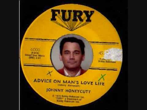 JOHNNY HONEYCUTT - ADVICE OF A MANS LOVE LIFE.wmv
