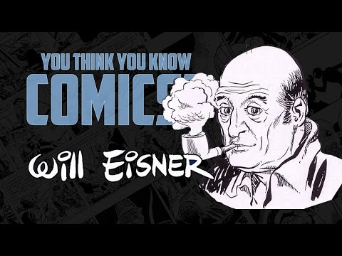Will Eisner - You Think You Know Comics?