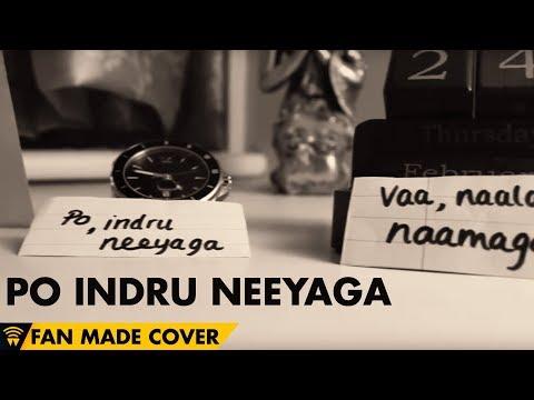 Po Indru Neeyaga - Velai Illa Pattadhaari...