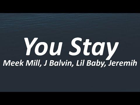 DJ Khaled - You Stay Ft. Meek Mill, J Balvin, Lil Baby, Jeremih (Lyrics)