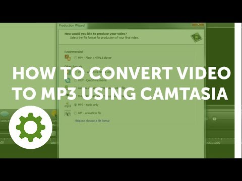 How to Convert Video to MP3 Using Camtasia Studio