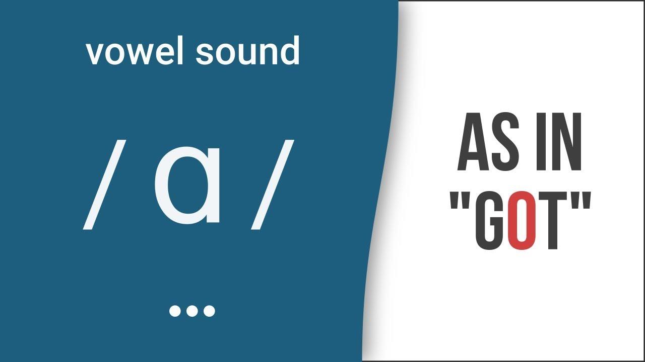 vowel sound as in got american english. Black Bedroom Furniture Sets. Home Design Ideas