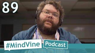 #MindVine Podcast Episode 89 - Jordon Beenen