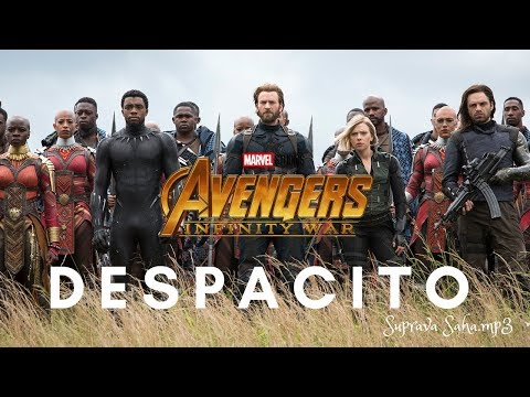Avengers Infinity War| Despacito