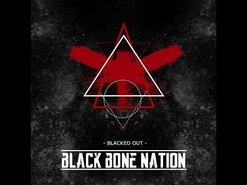Blacked Out - Black Bone Nation