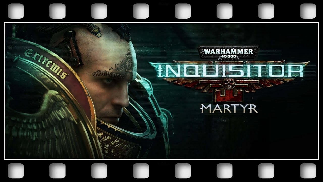 """Download Warhammer 40K: Inquisitor Martyr """"GAME MOVIE"""" [English/PC/1080p/60FPS]"""