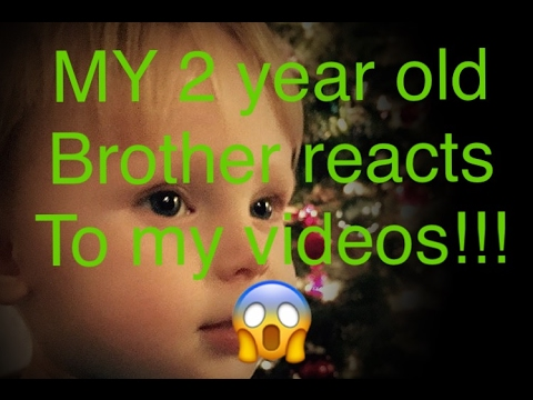MY BROTHER WATCHES MY VIDS!!!