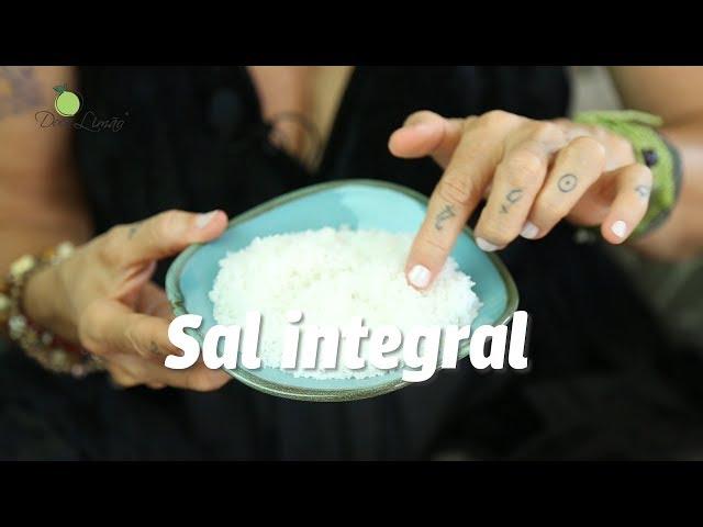 Sal integral: o sal da vida