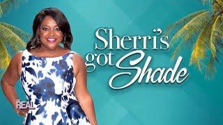 Sherri's Got Shade!