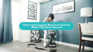 Stay Fresh Canada Maximus Cyclonic Water Filtration Vacuum