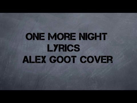 One More Night - Maroon 5 (Alex Goot Cover Lyrics)