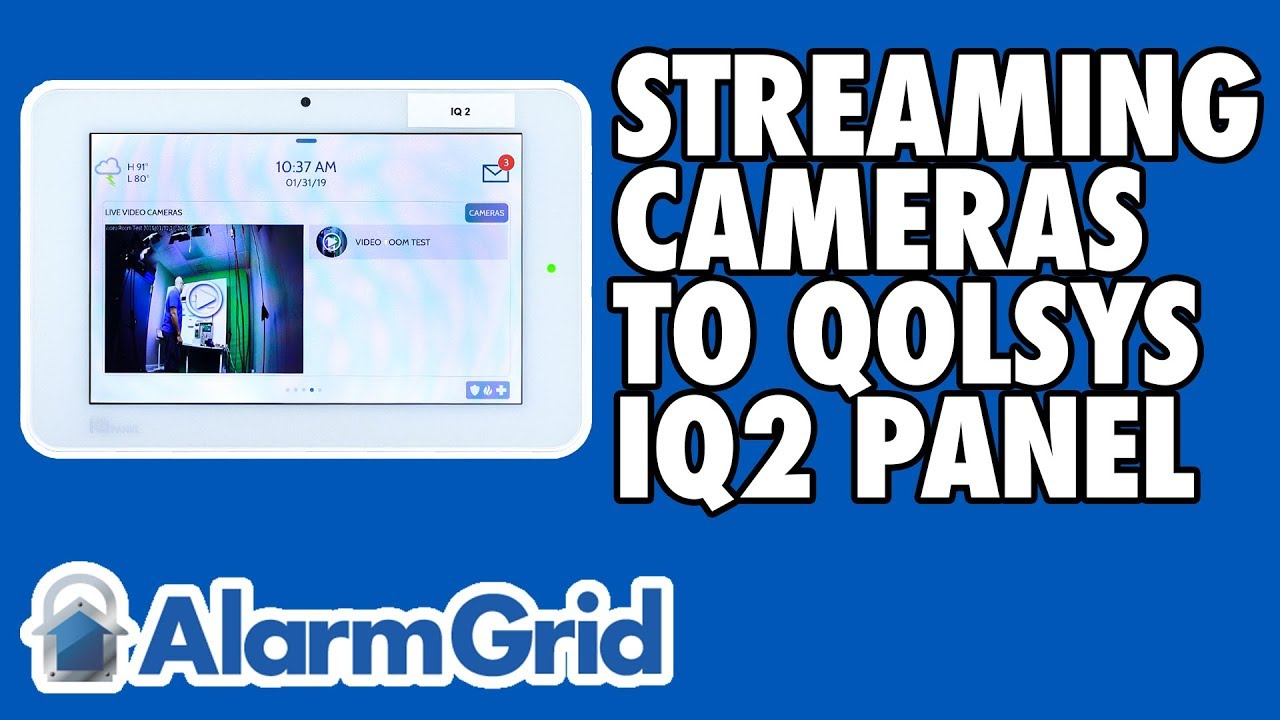 Streaming Alarm Com Cameras To The Qolsys Iq Panel 2 Youtube