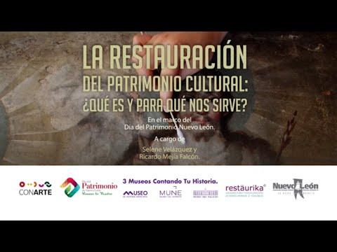 Conferencia: La Restauración del Patrimonio Cultural. ¿Qué es eso y para qué nos sirve?