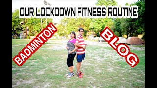 OUR LOCKDOWN FITNESS ROUTINE // BADMINTON PLAYING BLOG // LOCKDOWN FITNESS BLOG / LASAYM