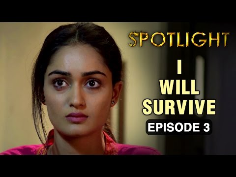 Spotlight | Episode 3 - 'I Will Survive' | Tridha Choudhury | A Web Series By Vikram Bhatt