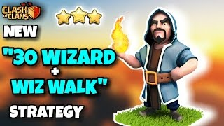 """""""30 WIZARD"""" + """"WIZ WALK"""" CHALLENGE   Th9 New 3 STARS ATTACK STRATEGY??   Clash Of Clans"""