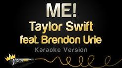 Taylor Swift feat. Brendon Urie -  ME! (Karaoke Version)