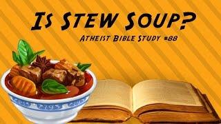 Is Stew Soup?: Elisha's Miracles- Atheist Bible Study #88