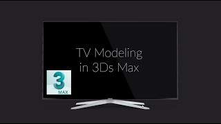 How to Design TV or TV Modeling in Autodesk 3ds max [Tutorial 2018]