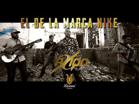 El De La Marca Nike - La Axion Norteña (Video Oficial) 2019
