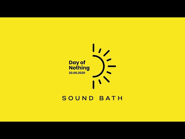 Day of Nothing Sound Bath with Wakes
