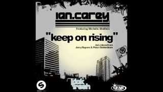 Ian Carey - Keep On Rising (One love Project Remix) 2012