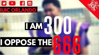 IUIC: I Am 300 And I Oppose The 666!!!