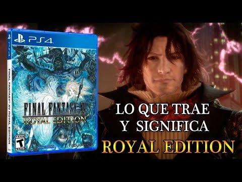 Final Fantasy XV Royal Edition (Lo Que Trae, Cambia Y Significa) Sin Olvidar El Season Pass 2